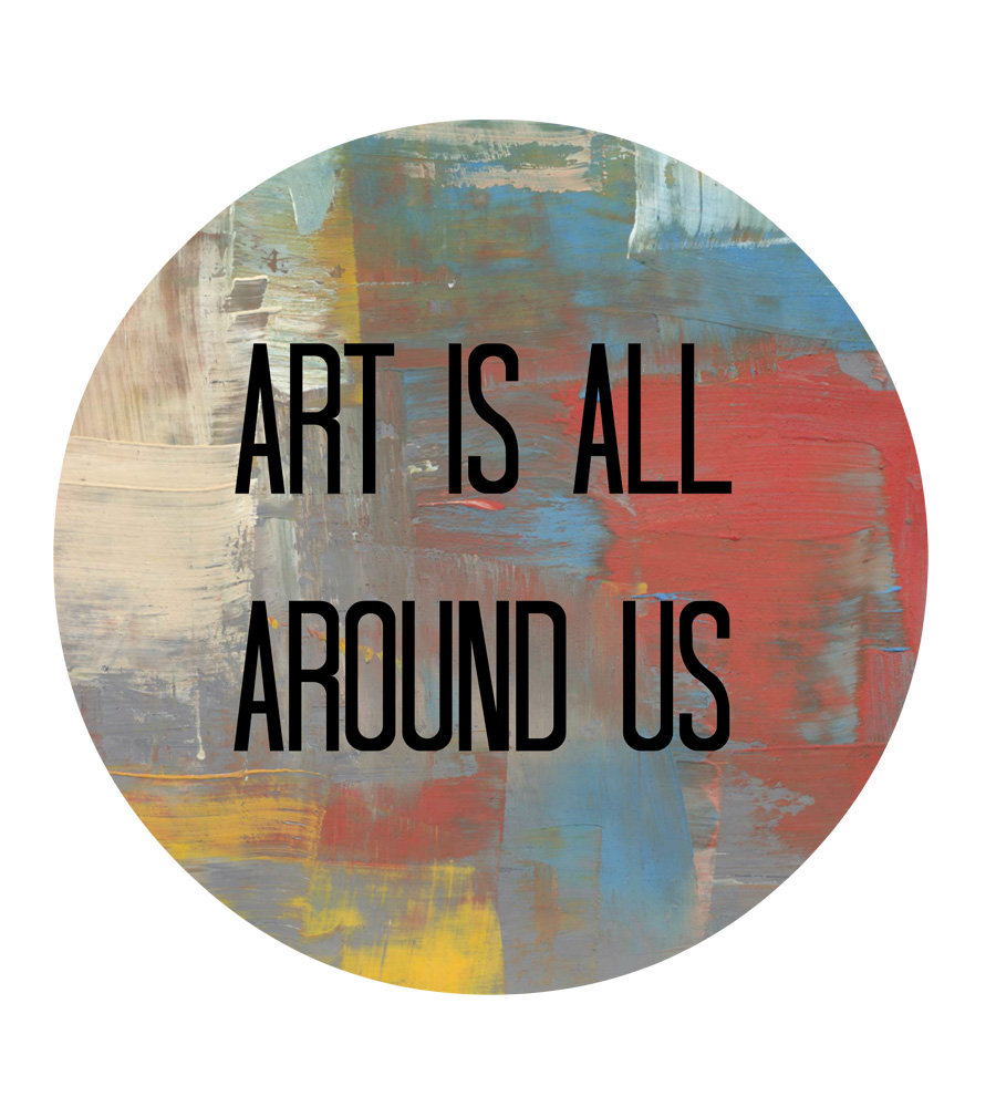 Art is all around us
